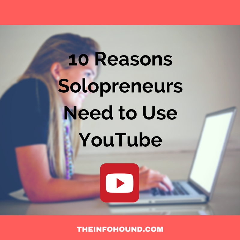 InfoHound Gives 10 Reasons Solopreneurs Need YouTube
