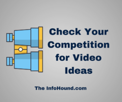 InfoHound says check your competition for video ideas